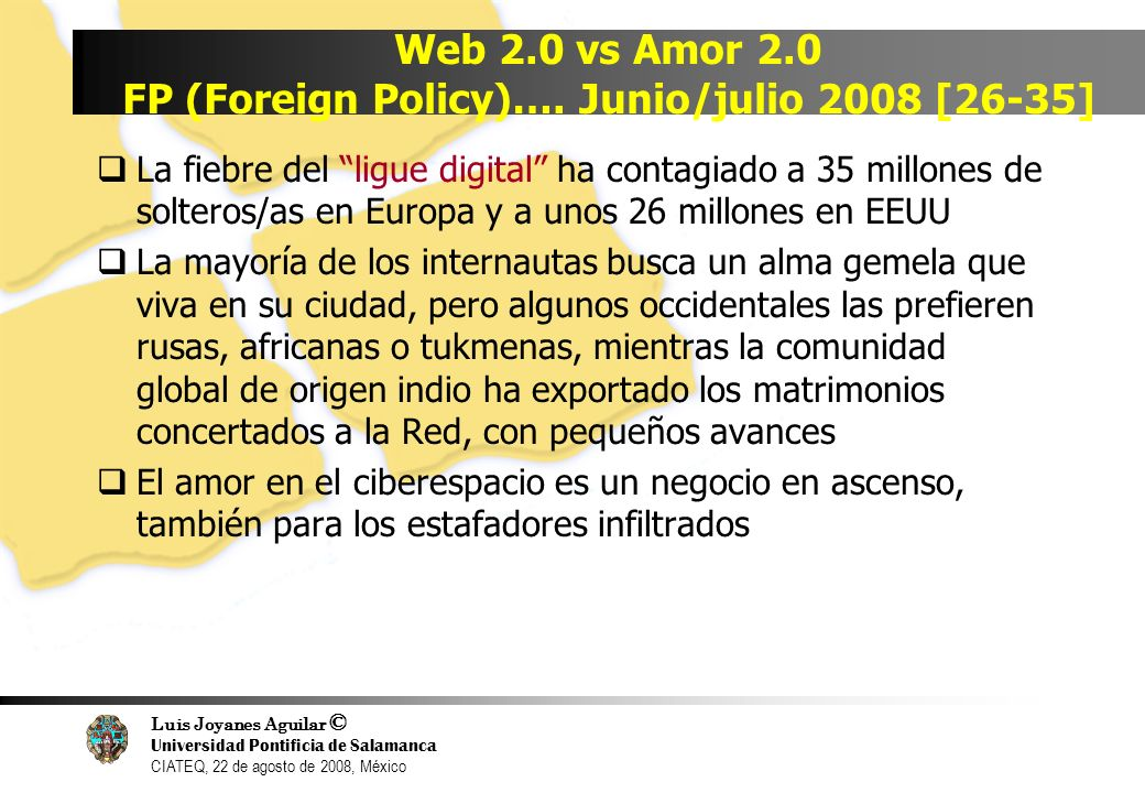 Web 2.0 vs Amor 2.0 FP (Foreign Policy)…. Junio/julio 2008 [26-35]
